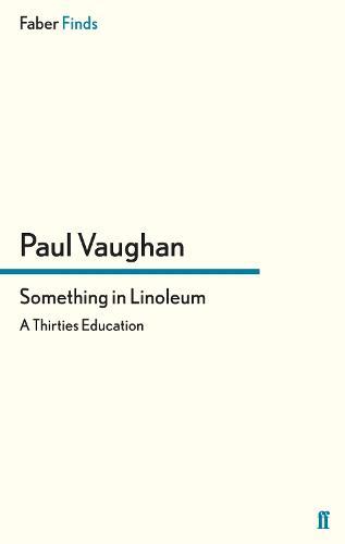 Something in Linoleum: A Thirties Education (Paperback)