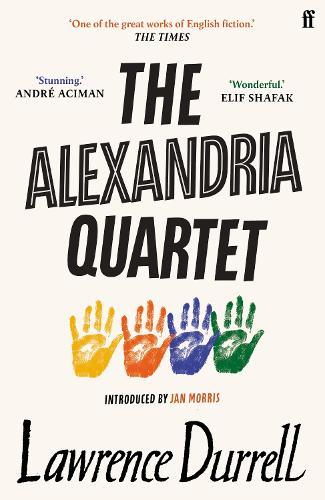 The Alexandria Quartet: Justine, Balthazar, Mountolive, Clea (Paperback)