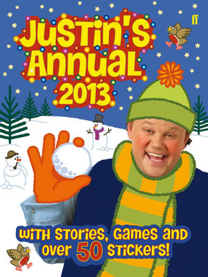 Justin'S Annual: The Official Justin Fletcher Annual 2013 (Hardback)