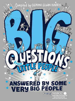 Big Questions from Little People . . . Answered by Some Very Big People (Hardback)