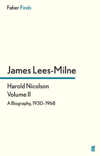 Harold Nicolson: Volume II: A Biography, 1930-1968 - Harold Nicolson biography (Paperback)