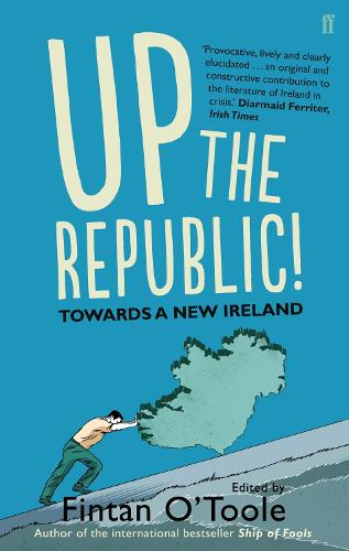 Up the Republic!: Towards a New Ireland (Paperback)