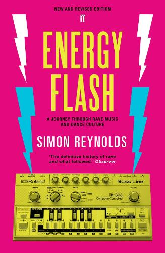 Energy Flash: A Journey Through Rave Music and Dance Culture (Paperback)