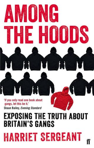 Among the Hoods: Exposing the Truth About Britain's Gangs (Paperback)