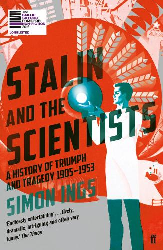 Stalin and the Scientists: A History of Triumph and Tragedy 1905-1953 (Paperback)