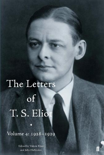 The Letters of T. S. Eliot Volume 4: 1928-1929 - Letters of T. S. Eliot (Hardback)