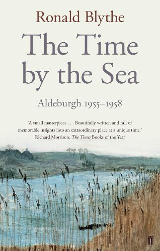 The Time by the Sea: Aldeburgh 1955-1958 (Paperback)