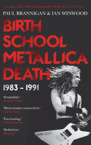 Birth School Metallica Death: 1983-1991 (Paperback)