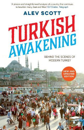Turkish Awakening: Behind the Scenes of Modern Turkey (Paperback)