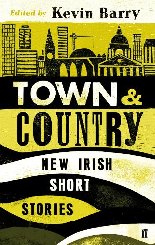 Town and Country: New Irish Short Stories (Paperback)