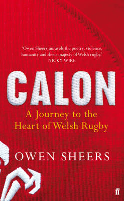 Calon: A Journey to the Heart of Welsh Rugby (Hardback)