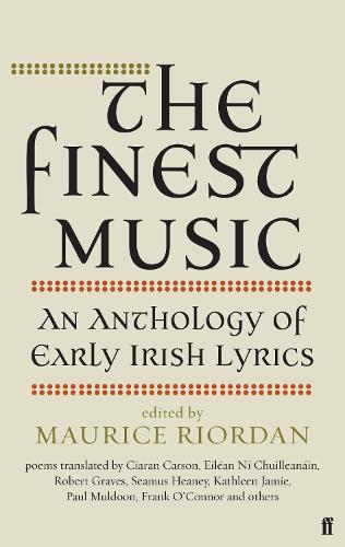 The Finest Music: Early Irish Lyrics (Paperback)