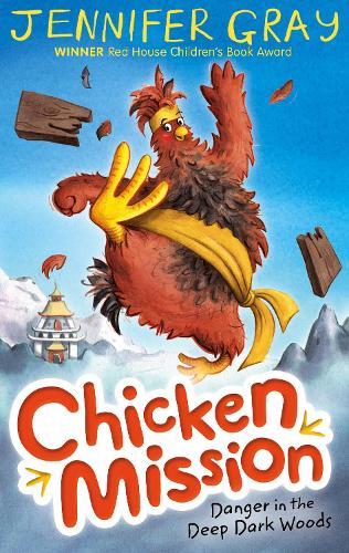 Chicken Mission: Danger in the Deep Dark Woods - Chicken Mission (Paperback)