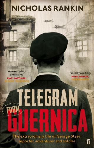 Telegram from Guernica: The Extraordinary Life of George Steer, War Correspondent (Paperback)