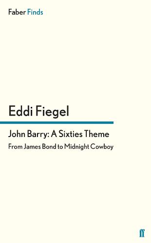 John Barry: A Sixties Theme: From James Bond to Midnight Cowboy (Paperback)