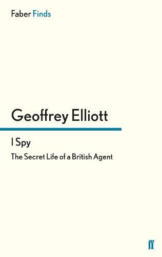 I Spy: The Secret Life of a British Agent (Paperback)