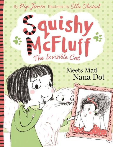 Squishy McFluff: Meets Mad Nana Dot - Squishy McFluff the Invisible Cat (Paperback)