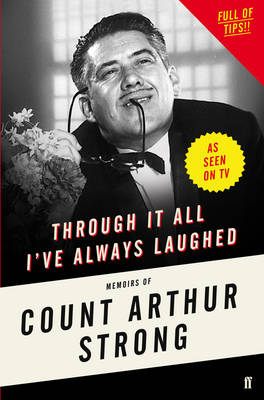 Through it All I've Always Laughed: Memoirs of Count Arthur Strong (Hardback)