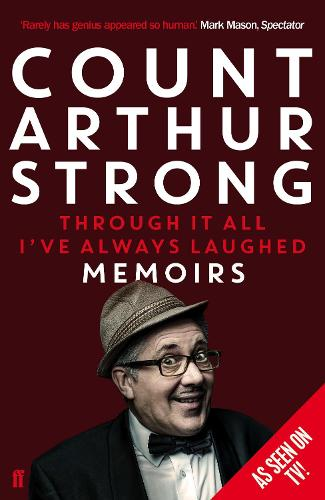 Through it All I've Always Laughed: Memoirs of Count Arthur Strong (Paperback)