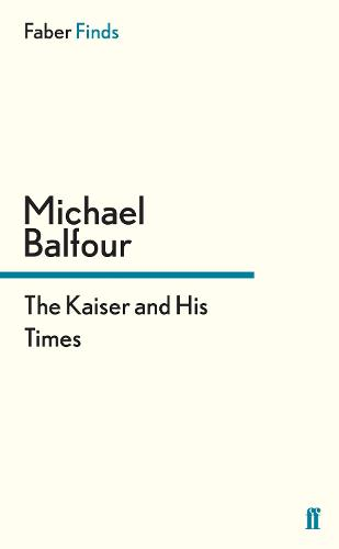 The Kaiser and His Times (Paperback)