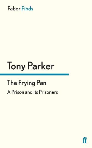 The Frying Pan: A Prison and Its Prisoners (Paperback)