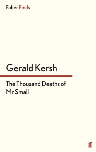 The Thousand Deaths of Mr Small (Paperback)
