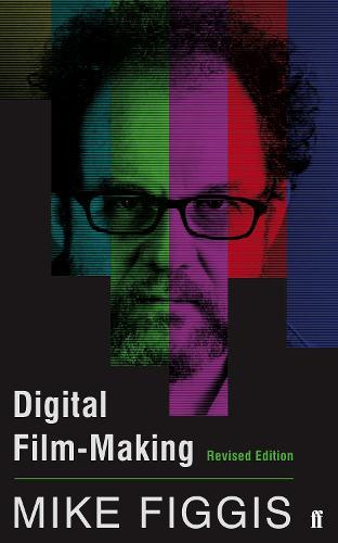 Digital Film-making Revised Edition (Paperback)