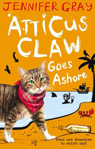 Atticus Claw Goes Ashore - Atticus Claw: World's Greatest Cat Detective (Paperback)
