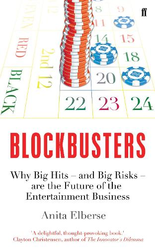 Blockbusters: Why Big Hits - and Big Risks - are the Future of the Entertainment Business (Paperback)