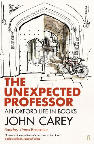 The Unexpected Professor: An Oxford Life in Books (Paperback)
