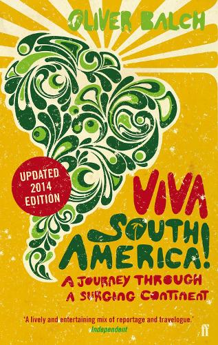 Viva South America!: A Journey Through a Surging Continent - Revised Edition (Paperback)