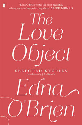 The Love Object: Selected Stories of Edna O'Brien (Hardback)