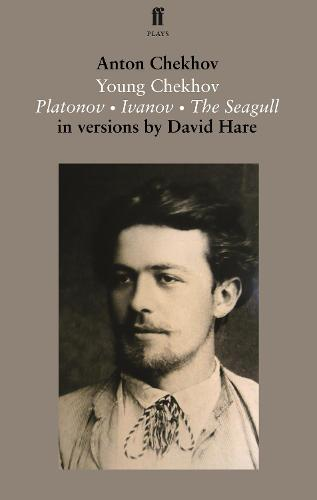 Young Chekhov: Platonov; Ivanov; The Seagull (Paperback)