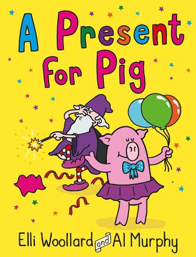 Woozy the Wizard: A Present for Pig - Woozy the Wizard (Paperback)