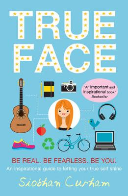 True Face: Be Real. Be Fearless. Be You! (Paperback)