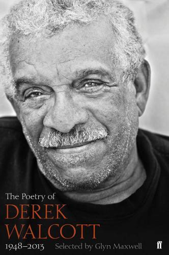 The Poetry of Derek Walcott 1948-2013 (Hardback)