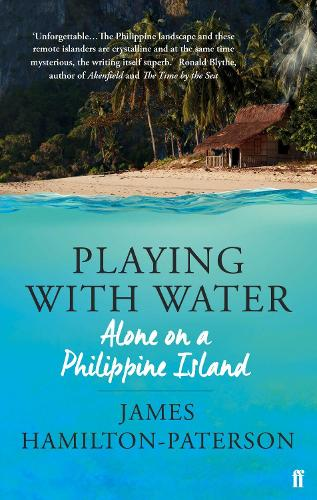 Playing With Water: Alone on a Philippine Island (Paperback)