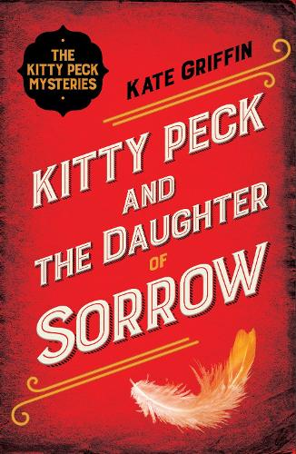 Kitty Peck and the Daughter of Sorrow (Paperback)