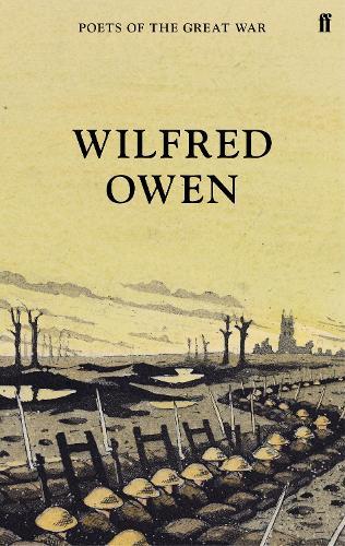 Wilfred Owen - Poets of the Great War (Hardback)