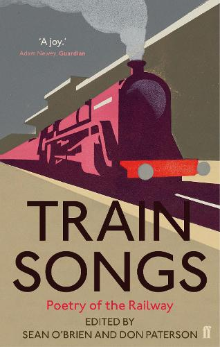 Train Songs: Poetry of the Railway (Paperback)