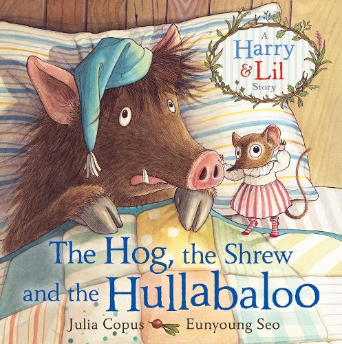The Hog, the Shrew and the Hullabaloo - A Harry & Lil Story (Paperback)
