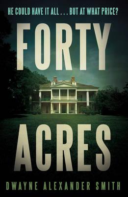 Forty Acres (Hardback)