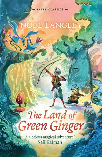 The Land of Green Ginger - Faber Children's Classics (Paperback)