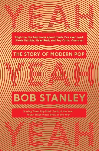 Yeah Yeah Yeah: The Story of Modern Pop (Paperback)
