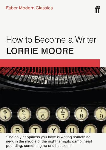 How To Become a Writer: Faber Modern Classics (Paperback)