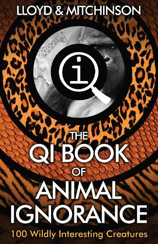 QI: The Book of Animal Ignorance (Paperback)