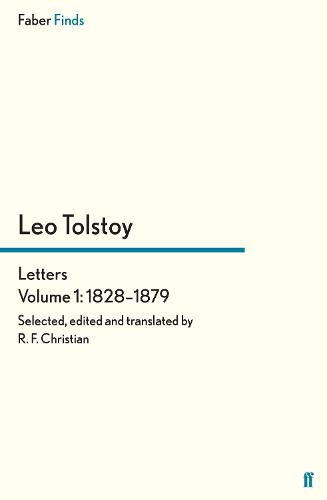 Tolstoy's Letters Volume 1: 1828-1879 - Leo Tolstoy, Diaries and Letters (Paperback)