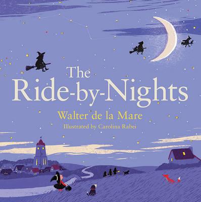 The Ride-by-Nights - Four Seasons of Walter de la Mare (Hardback)