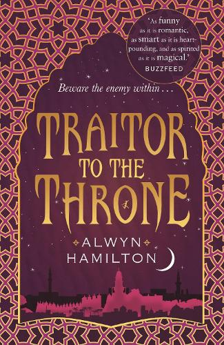 Traitor to the Throne - Rebel of the Sands Trilogy (Paperback)