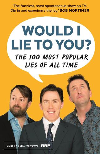 Would I Lie To You? Presents The 100 Most Popular Lies of All Time (Paperback)